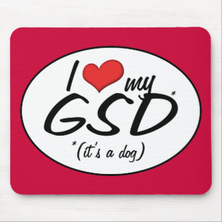 I Love My GSD (It's a Dog) Mouse Pad