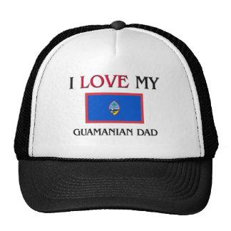 I Love My Guamanian Dad Trucker Hats