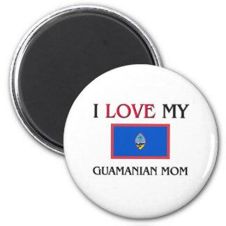 I Love My Guamanian Mom Magnet