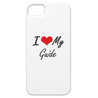 I love my Guide iPhone 5 Cover