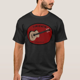 I LOVE MY GUITAR - LOVE TO BE ME T-Shirt