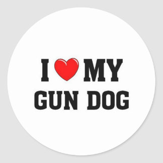I love my Gun Dog Classic Round Sticker