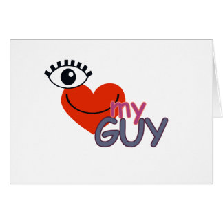 I Love My Guy - I Love My Girl Greeting Card