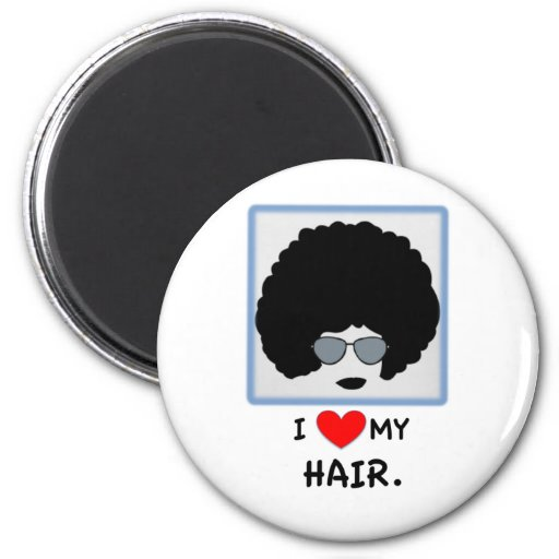 I love my Hair - Afro 2 Inch Round Magnet