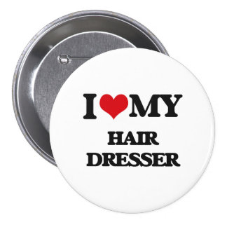 I love my Hair Dresser Button