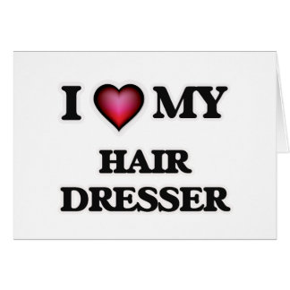 I love my Hair Dresser Card