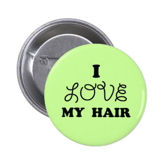I love my hair pinback button