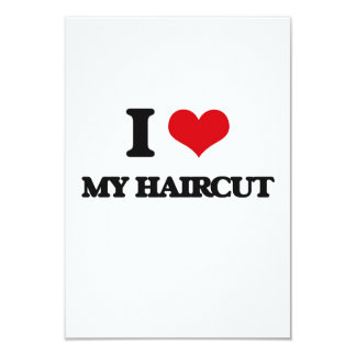 I Love My Haircut 3.5x5 Paper Invitation Card