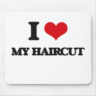 I Love My Haircut Mouse Pad