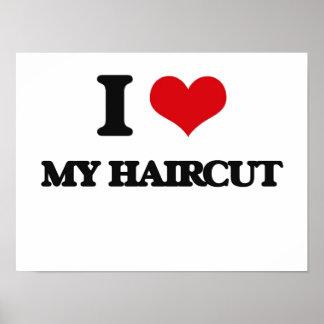 I Love My Haircut Poster