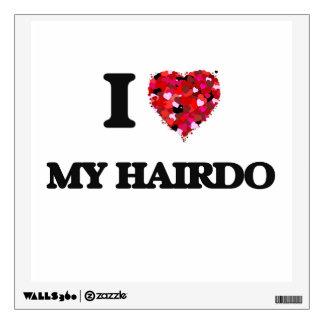 I Love My Hairdo Wall Decor