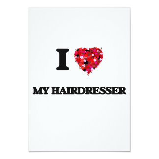I Love My Hairdresser 3.5x5 Paper Invitation Card