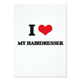 I Love My Hairdresser 5x7 Paper Invitation Card