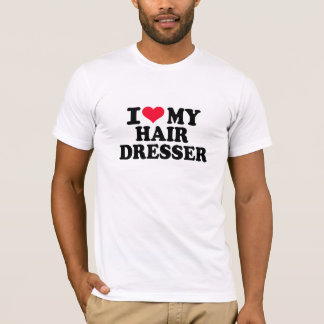 I love my Hairdresser T-Shirt