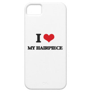 I Love My Hairpiece iPhone 5 Cases