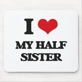I Love My Half Sister Mouse Pad