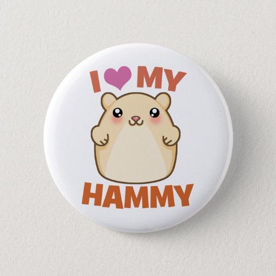 I Love My Hammy Pinback Button