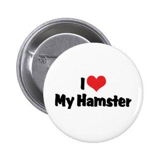 I Love My Hamster Pin
