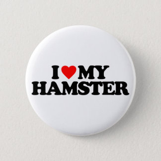 I LOVE MY HAMSTER BUTTON