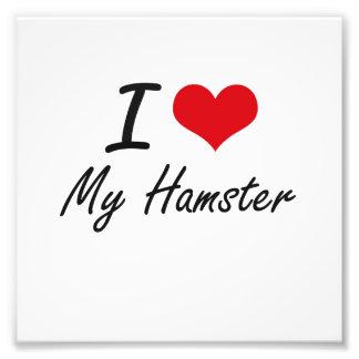 I Love My Hamster Photo Print