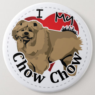 I Love My Happy Adorable Funny & Cute Chow Chow Button