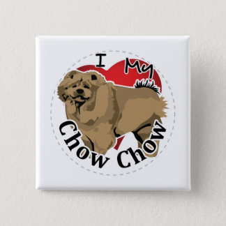I Love My Happy Adorable Funny & Cute Chow Chow Pinback Button