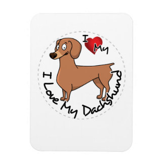 I Love My Happy Adorable Funny & Cute Dachshund Do Magnet