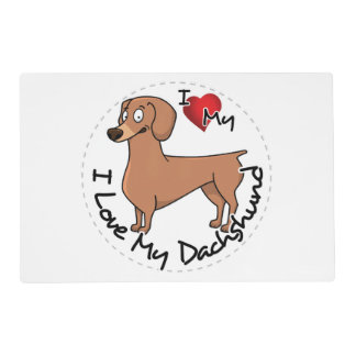 I Love My Happy Adorable Funny & Cute Dachshund Do Placemat