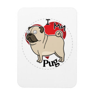 I Love My Happy Adorable Funny & Cute Pug Dog Magnet