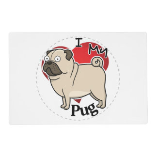 I Love My Happy Adorable Funny & Cute Pug Dog Placemat