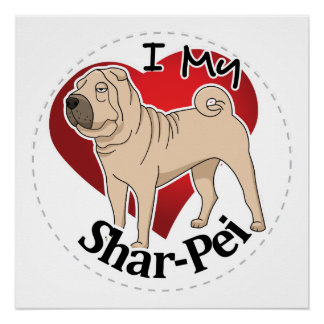I Love My Happy Adorable Funny & Cute Shar-Pei Dog Poster