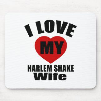 I LOVE MY HARLEM SHAKE WIFE MOUSE PAD