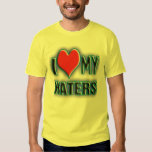 I love my HATERS. Shirt