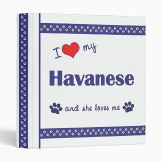 I Love My Havanese (Female Dog) 3 Ring Binder