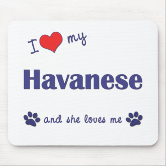 I Love My Havanese (Female Dog) Mouse Pad