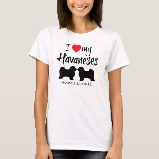 I Love My Havaneses T-Shirt