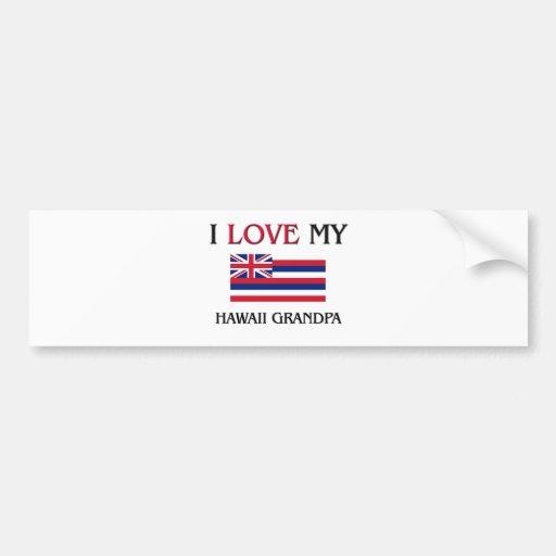 I Love My Hawaii Grandpa Bumper Sticker