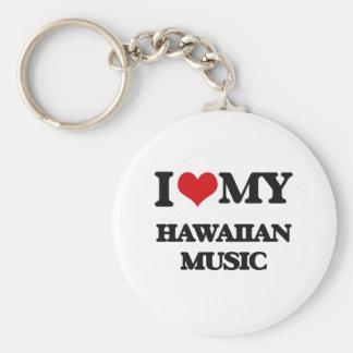 I Love My HAWAIIAN MUSIC Keychain