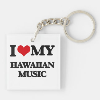 I Love My HAWAIIAN MUSIC Square Acrylic Key Chains
