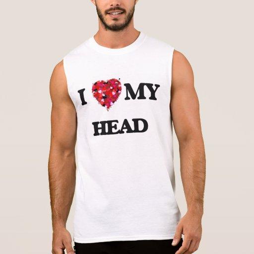 I Love MY Head Sleeveless Tees Tank Tops, Tanktops Shirts