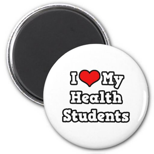 I Love My Health Students Refrigerator Magnet