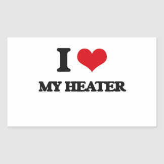 I Love My Heater Rectangle Sticker