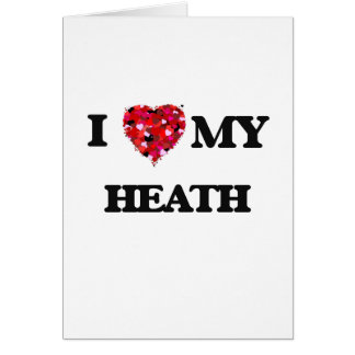 I Love MY Heath Greeting Card