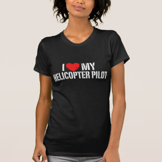 I Love My Helicopter+Pilot T Shirt
