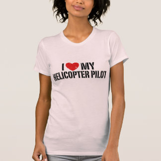 I Love My Helicopter+Pilot T Shirts
