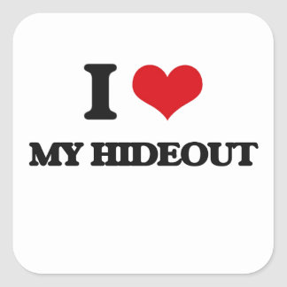 I Love My Hideout Square Stickers