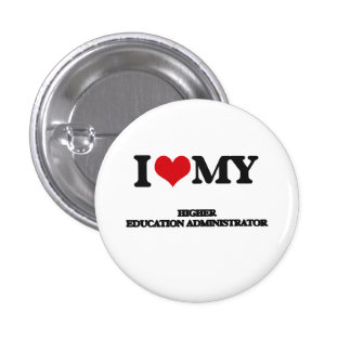 I love my Higher Education Administrator Pin
