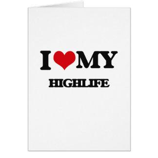 I Love My HIGHLIFE Greeting Card