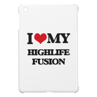I Love My HIGHLIFE FUSION Case For The iPad Mini