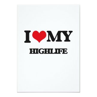 "I Love My HIGHLIFE 5"" X 7"" Invitation Card"